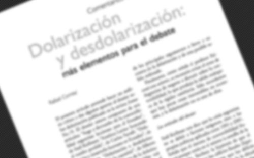 """Artículo """"Dolarización y desdolarización: más elementos para el debate"""". Comentarios al dossier de Íconos 19"""" publicado en Revista Íconos"""