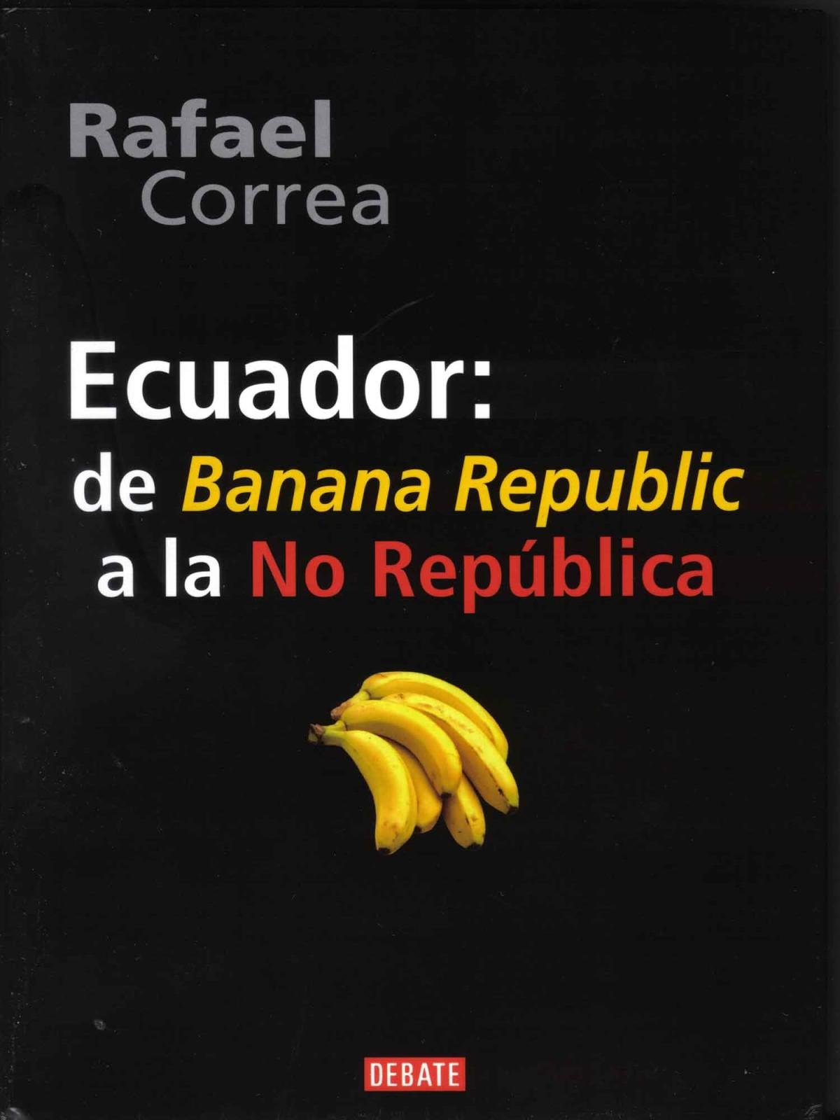 Ecuador: De Banana Republic a la No República