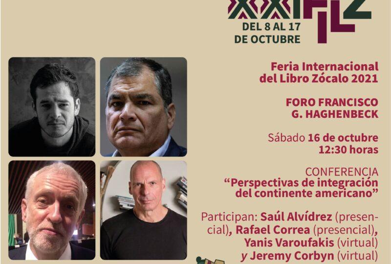 """""""Perspectivas de integración en el continente americano"""", el libro que se presentó en la FIL Zócalo 2021 con una conferencia de Rafael Correa."""
